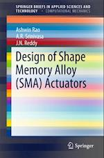 Design of Shape Memory Alloy (SMA) Actuators af J. N. Reddy, Ashwin Rao, A. R. Srinivasa