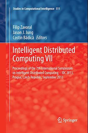 Intelligent Distributed Computing VII : Proceedings of the 7th International Symposium on Intelligent Distributed Computing - IDC 2013, Prague, Czech