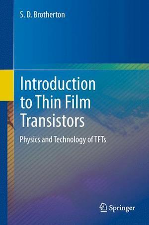 Introduction to Thin Film Transistors