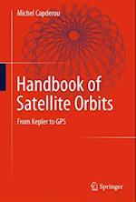 Handbook of Satellite Orbits af Michel Capderou