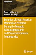 Evolution of South American Mammalian Predators During the Cenozoic (Springerbriefs in Earth System Sciences)