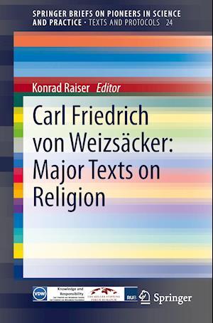 Carl Friedrich Von Weizsacker: Major Texts on Religion