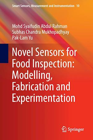 Novel Sensors for Food Inspection: Modelling, Fabrication and Experimentation