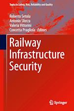 Railway Infrastructure Security (Topics in Safety, Risk reliability and quality, nr. 27)