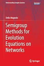 Semigroup Methods for Evolution Equations on Networks af Delio Mugnolo