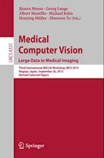 Medical Computer Vision. Large Data in Medical Imaging (Lecture Notes in Computer Science)