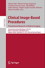 Clinical Image-Based Procedures. Translational Research in Medical Imaging (Lecture Notes in Computer Science)