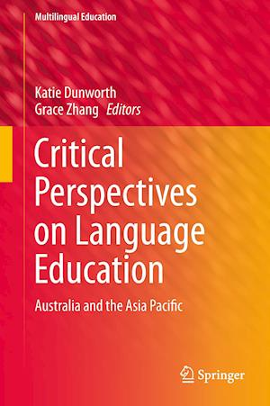 Critical Perspectives on Language Education : Australia and the Asia Pacific