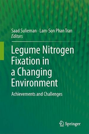 Legume Nitrogen Fixation in a Changing Environment : Achievements and Challenges