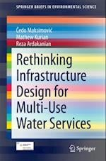 Rethinking Infrastructure Design for Multi-Use Water Services af Cedo Maksimovic