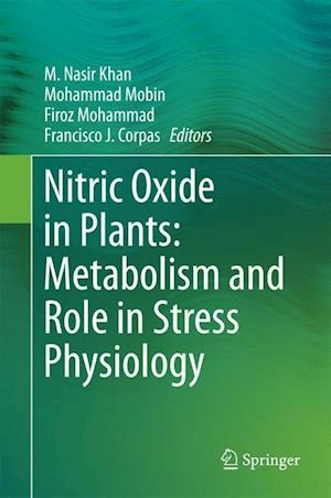 Nitric Oxide in Plants: Metabolism and Role in Stress Physiology