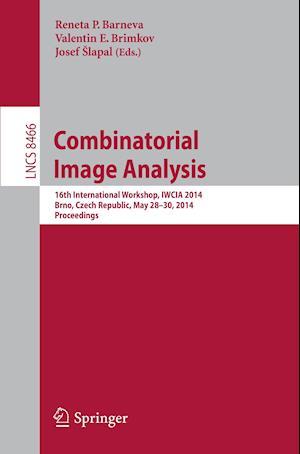 Combinatorial Image Analysis : 16th International Workshop, IWCIA 2014, Brno, Czech Republic, May 28-30, 2014, Proceedings
