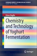 Chemistry and Technology of Yoghurt Fermentation (Springerbriefs in Molecular Science)