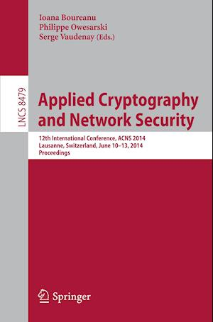 Applied Cryptography and Network Security : 12th International Conference, ACNS 2014, Lausanne, Switzerland, June 10-13, 2014. Proceedings