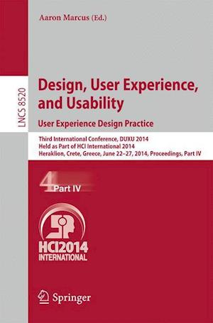 Design, User Experience, and Usability: User Experience Design Practice : Third International Conference, DUXU 2014, Held as Part of HCI International