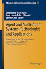 Agent and Multi-Agent Systems: Technologies and Applications af Gordan Jezic
