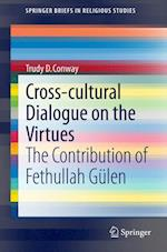 Cross-Cultural Dialogue on the Virtues (Springerbriefs in Religious Studies, nr. 1)
