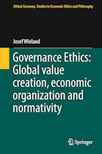 Governance Ethics: Global value creation, economic organization and normativity