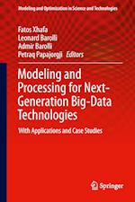 Modeling and Processing for Next-Generation Big-Data Technologies af Fatos Xhafa
