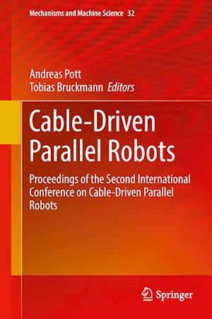 Cable-Driven Parallel Robots : Proceedings of the Second International Conference on Cable-Driven Parallel Robots