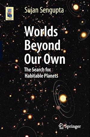 Worlds Beyond Our Own : The Search for Habitable Planets