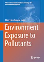 Environment Exposure to Pollutants af Mieczyslaw Pokorski