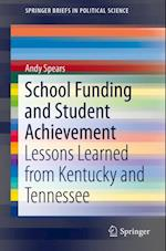 School Funding and Student Achievement (SpringerBriefs in Political Science)