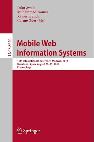 Mobile Web Information Systems : 11th International Conference, MobiWIS 2014, Barcelona, Spain, August 27-29, 2014. Proceedings