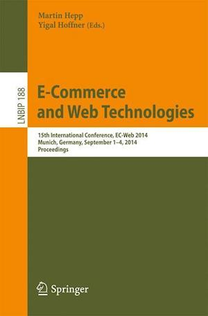 E-Commerce and Web Technologies : 15th International Conference, EC-Web 2014, Munich, Germany, September 1-4, 2014, Proceedings