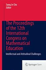 The Proceedings of the 12th International Congress on Mathematical Education af Sung Je Cho