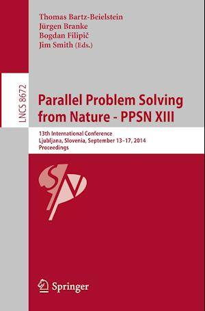 Parallel Problem Solving from Nature -- PPSN XIII : 13th International Conference, Ljubljana, Slovenia, September 13-17,2014, Proceedings