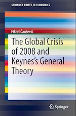 The Global Crisis of 2008 and Keynes's General Theory af Fikret Causevic