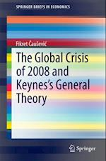 Global Crisis of 2008 and Keynes's General Theory af Fikret Causevic