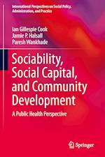 Sociability, Social Capital, and Community Development : A Public Health Perspective