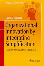 Organizational Innovation by Integrating Simplification (Management for Professionals)