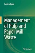 Management of Pulp and Paper Mill Waste af Dr. Pratima Bajpai