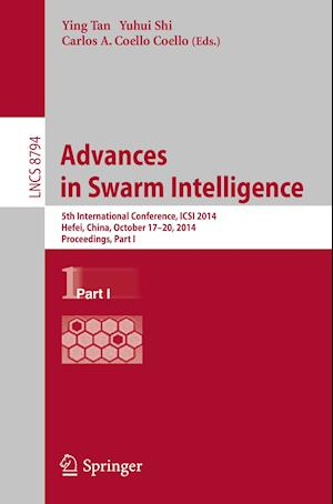 Advances in Swarm Intelligence : 5th International Conference, ICSI 2014, Hefei, China, October 17-20, 2014, Proceedings, Part I