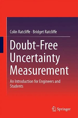 Doubt-Free Uncertainty In Measurement : An Introduction for Engineers and Students
