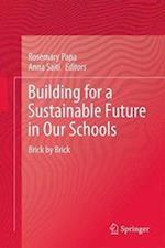 Building for a Sustainable Future in Our Schools af Rosemary Papa