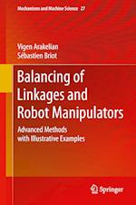 Balancing of Linkages and Robot Manipulators : Advanced Methods with Illustrative Examples af Sebastien Briot, Vigen Arakelian