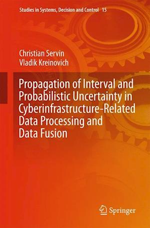 Propagation of Interval and Probabilistic Uncertainty in Cyberinfrastructure-related Data Processing and Data Fusion