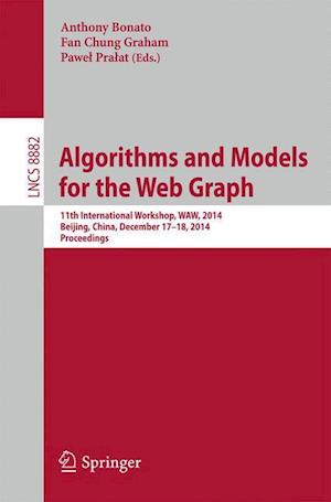 Algorithms and Models for the Web Graph : 11th International Workshop, WAW 2014, Beijing, China, December 17-18, 2014, Proceedings