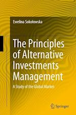 The Principles of Alternative Investments Management : A Study of the Global Market af Ewelina Sokolowska