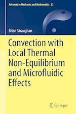 Convection with Local Thermal Non-Equilibrium and Microfluidic Effects af Brian Straughan