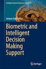 Biometric and Intelligent Decision Making Support af Arturas Kaklauskas