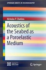Acoustics of the Seabed as a Poroelastic Medium (Springerbriefs in Oceanography)