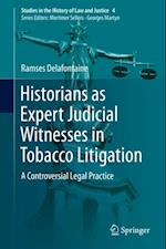 Historians as Expert Judicial Witnesses in Tobacco Litigation af Ramses Delafontaine