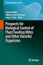 Prospects for Biological Control of Plant Feeding Mites and Other Harmful Organisms af Daniel Carrillo