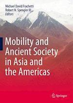 Mobility and Ancient Society in Asia and the Americas af Michael David Frachetti