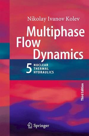 Multiphase Flow Dynamics 5 : Nuclear Thermal Hydraulics